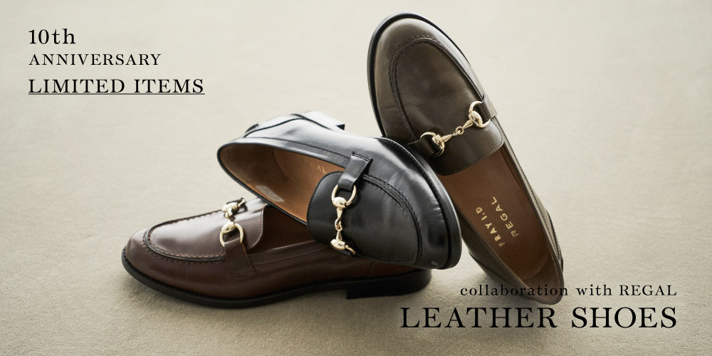 10th ANNIVERSARY LIMITED ITEMS collaboration with REGAL LEATHER SHOES