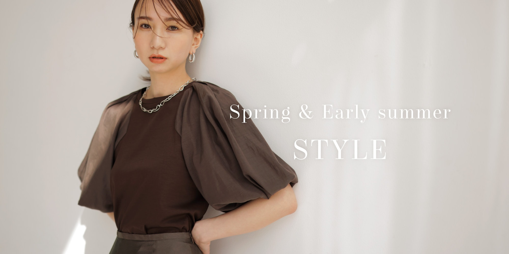 Spring & Early Summer STYLE